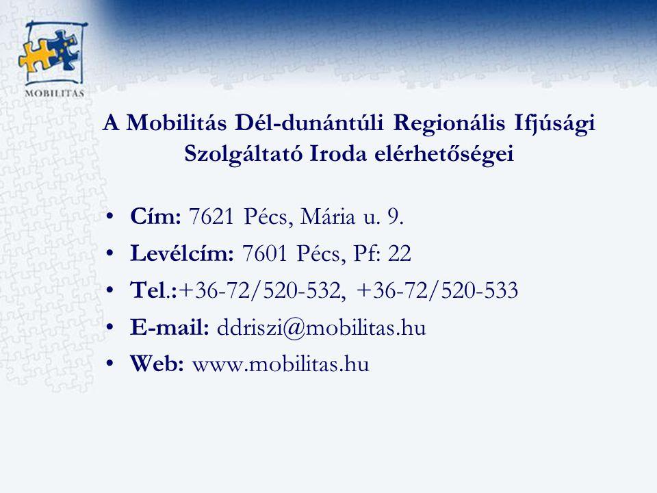 A Mobilitás Dél-dunántúli Regionális Ifjúsági Szolgáltató Iroda elérhetőségei Cím: 7621 Pécs, Mária u.
