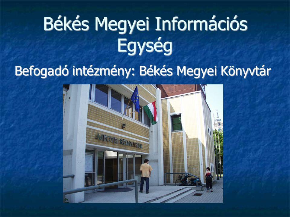 Békés Megyei Információs Egység Befogadó intézmény: Békés Megyei Könyvtár
