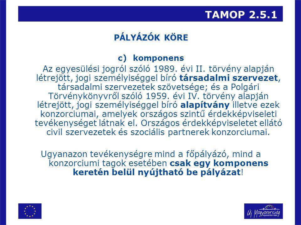 TAMOP 2.5.1 PÁLYÁZÓK KÖRE c) komponens Az egyesülési jogról szóló 1989.