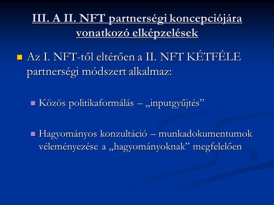 III. A II. NFT partnerségi koncepciójára vonatkozó elképzelések Az I.
