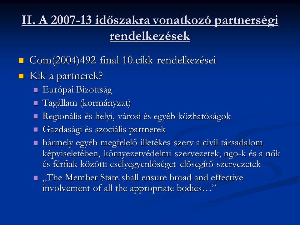 II. A 2007-13 időszakra vonatkozó partnerségi rendelkezések Com(2004)492 final 10.cikk rendelkezései Com(2004)492 final 10.cikk rendelkezései Kik a pa