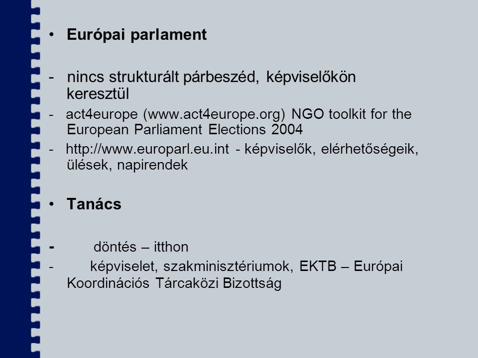 Európai parlament - nincs strukturált párbeszéd, képviselőkön keresztül - act4europe (www.act4europe.org) NGO toolkit for the European Parliament Elec