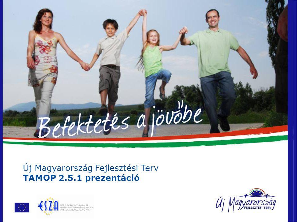Új Magyarország Fejlesztési Terv TAMOP 2.5.1 prezentáció