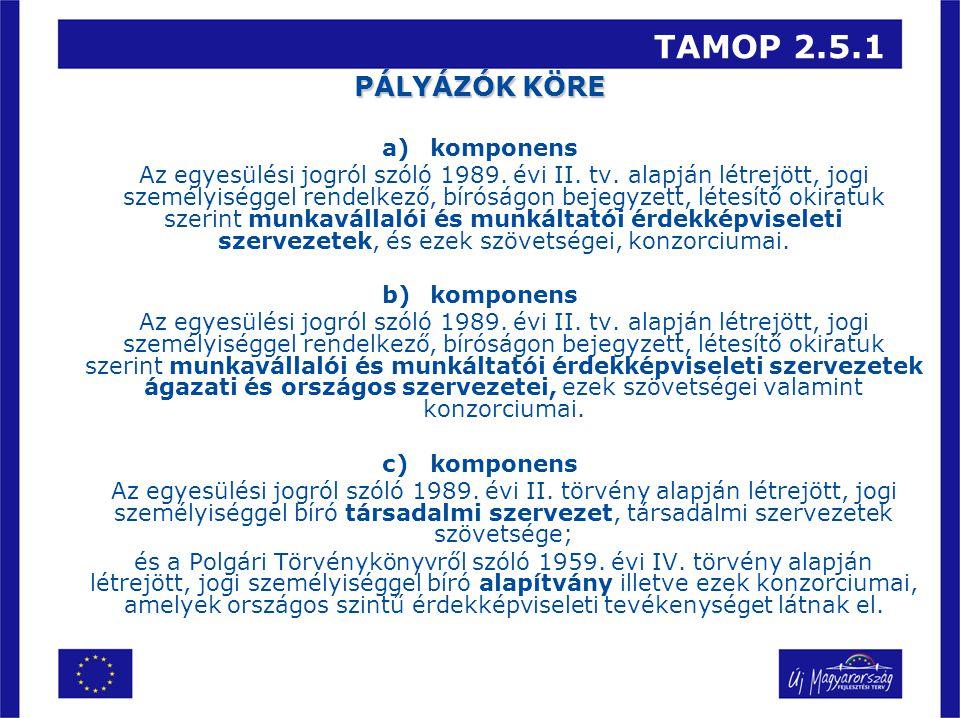 TAMOP 2.5.1 PÁLYÁZÓK KÖRE a)komponens Az egyesülési jogról szóló 1989.