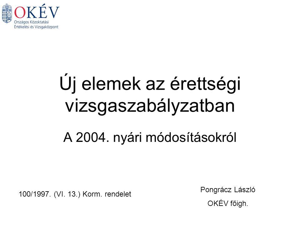 Új elemek az érettségi vizsgaszabályzatban A 2004.