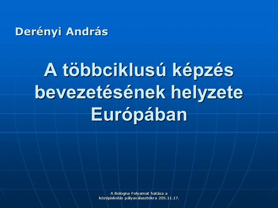 A többciklusú képzés bevezetésének helyzete Európában - 2005.11.17.
