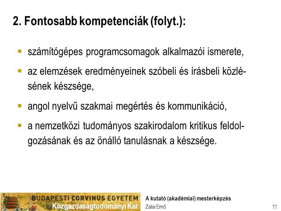 Közgazdaságtudományi Kar Zalai Ernő A kutató (akadémiai) mesterképzés 11  számítógépes programcsomagok alkalmazói ismerete,  az elemzések eredményei