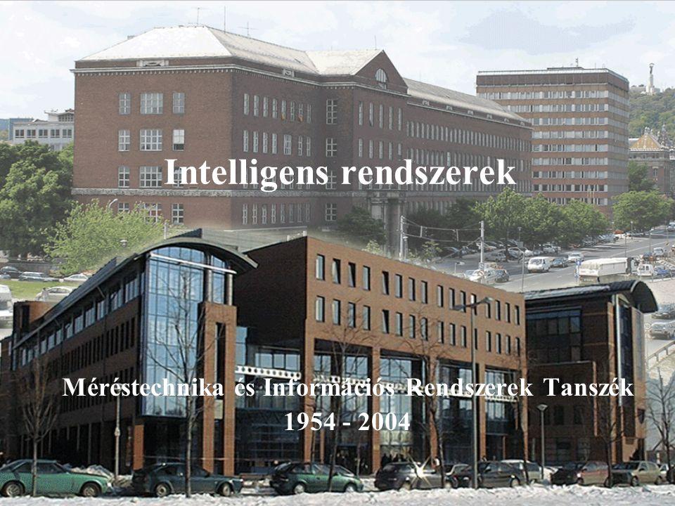 Intelligens rendszerek Méréstechnika és Információs Rendszerek Tanszék 1954 - 2004