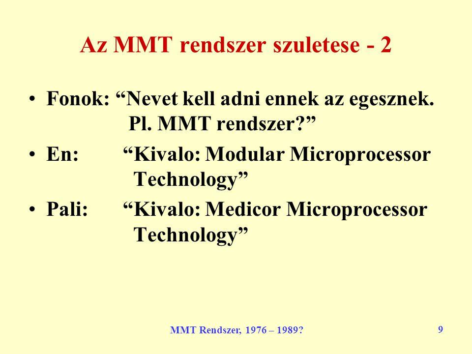 MMT Rendszer, 1976 – 1989.10 Hardware rendszer (1982) 50.
