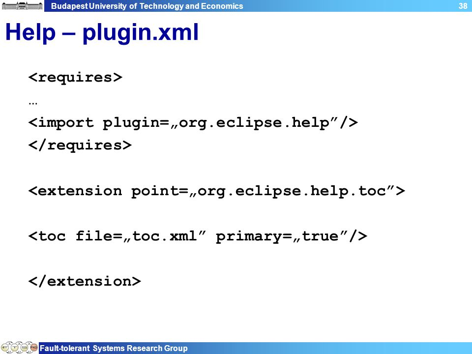 Budapest University of Technology and Economics Fault-tolerant Systems Research Group 38 Help – plugin.xml …