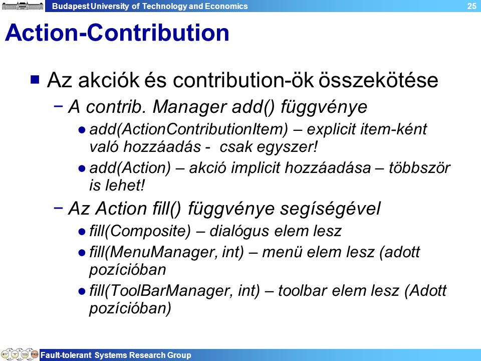Budapest University of Technology and Economics Fault-tolerant Systems Research Group 25 Action-Contribution  Az akciók és contribution-ök összekötés