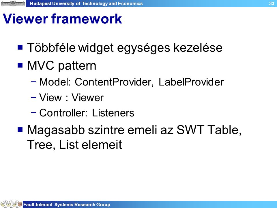 Budapest University of Technology and Economics Fault-tolerant Systems Research Group 34 Viewer framework