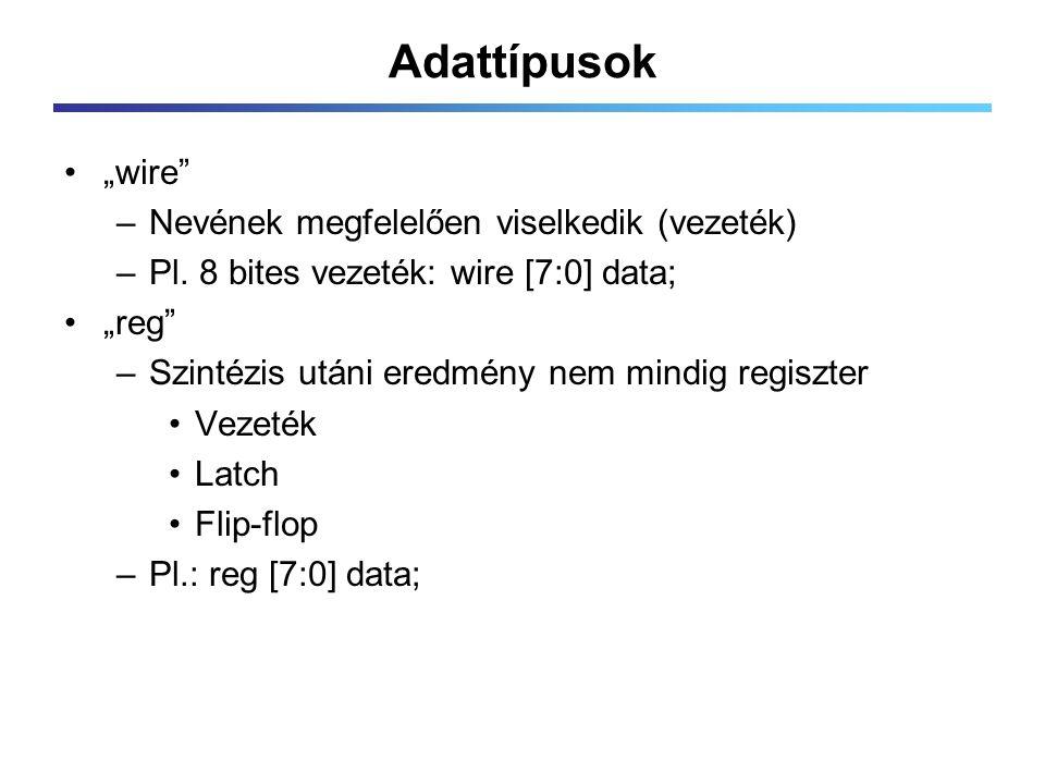 """Adattípusok """"wire –Nevének megfelelően viselkedik (vezeték) –Pl."""