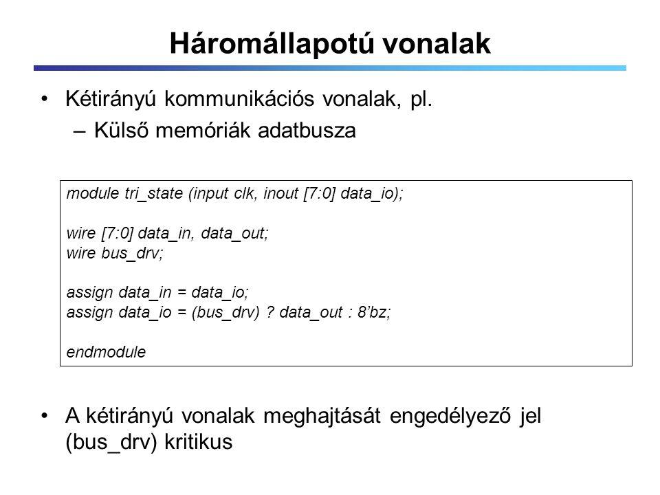 Háromállapotú vonalak Kétirányú kommunikációs vonalak, pl.