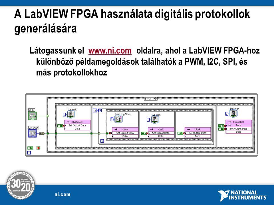 A LabVIEW FPGA használata digitális protokollok generálására Látogassunk el www.ni.com oldalra, ahol a LabVIEW FPGA-hoz különböző példamegoldások találhatók a PWM, I2C, SPI, és más protokollokhozwww.ni.com