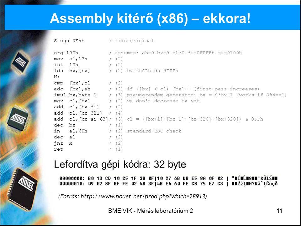 BME VIK - Mérés laboratórium 211 Assembly kitérő (x86) – ekkora! S equ 0E5h ; like original org 100h ; assumes: ah=0 bx=0 cl>0 di=0FFFEh si=0100h mov