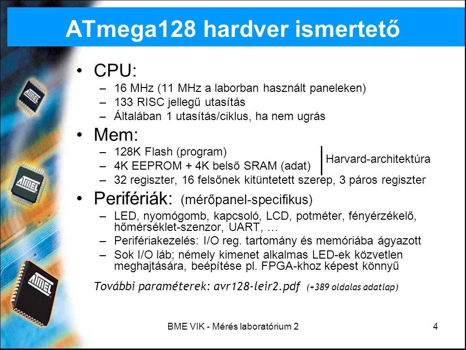 """BME VIK - Mérés laboratórium 215 AVR assembly – speciális regiszterek Státuszregiszter (SREG) - flagek –Carry, Zero, Global Interrupt Enable/Disable… –Néhány utasítás automatikusan átbillentheti értéküket (aritmetikaiak), mások az értékük alapján adnak lehetőséget elágazásra – lásd az utasításkészletben –buta megoldás: I/O címtartományban, emiatt interruptkezelő rutin elején státuszmentés: PUSH temp PUSH SREG helyett IN temp, SREG PUSH temp További információ: avr128-leir2.pdf, """"Regiszterek fejezet"""
