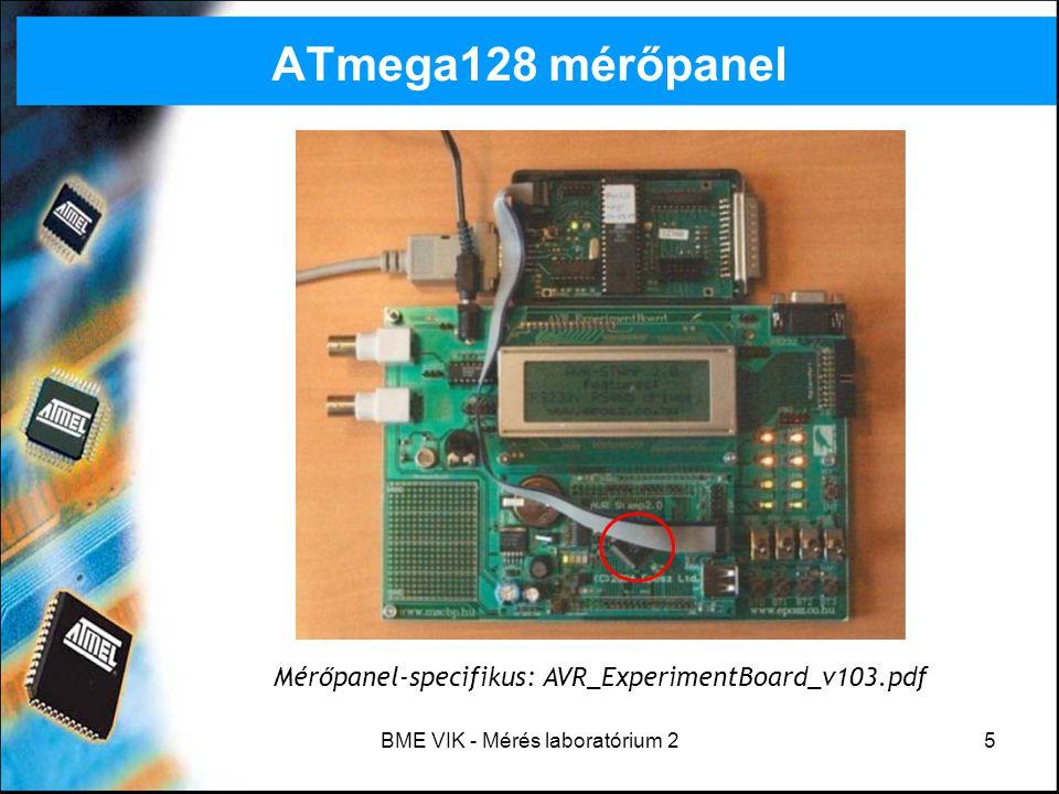 BME VIK - Mérés laboratórium 25 ATmega128 mérőpanel Mérőpanel-specifikus: AVR_ExperimentBoard_v103.pdf