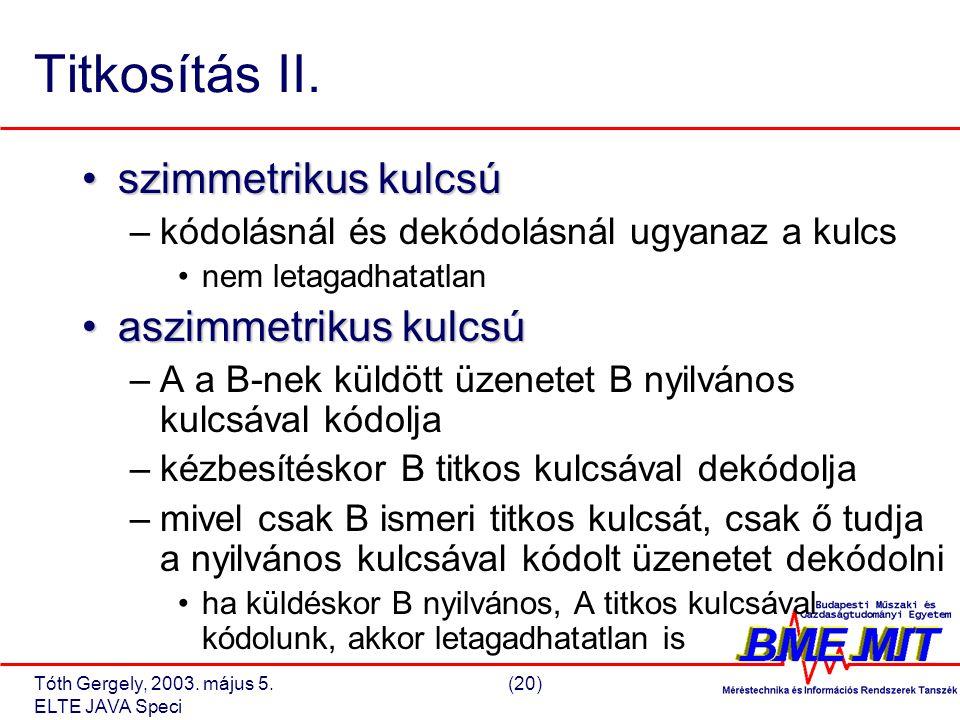 Tóth Gergely, 2003. május 5.(20) ELTE JAVA Speci Titkosítás II.