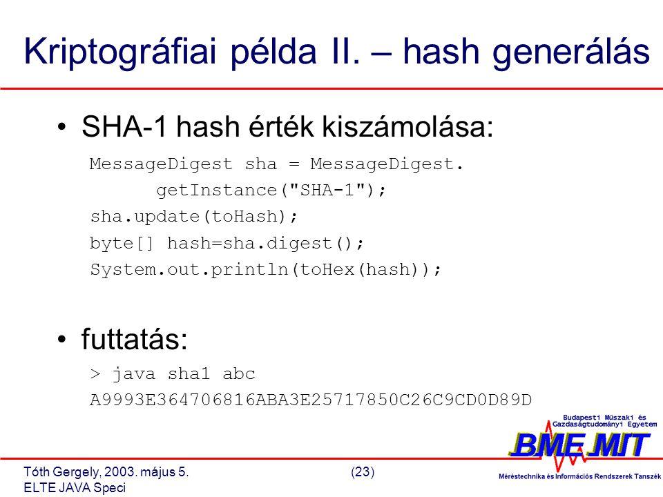 Tóth Gergely, 2003. május 5.(23) ELTE JAVA Speci Kriptográfiai példa II.