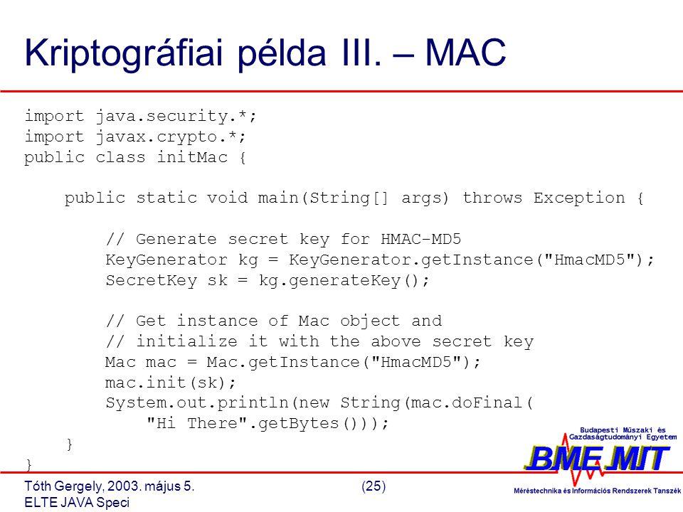 Tóth Gergely, 2003. május 5.(25) ELTE JAVA Speci Kriptográfiai példa III.