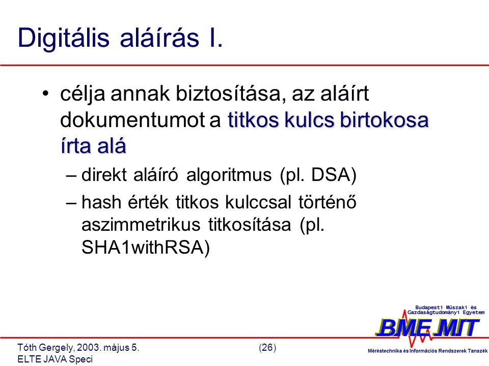 Tóth Gergely, 2003. május 5.(26) ELTE JAVA Speci Digitális aláírás I.