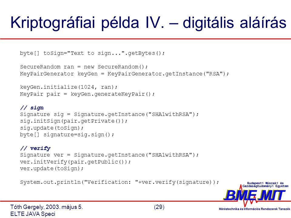 Tóth Gergely, 2003. május 5.(29) ELTE JAVA Speci Kriptográfiai példa IV.