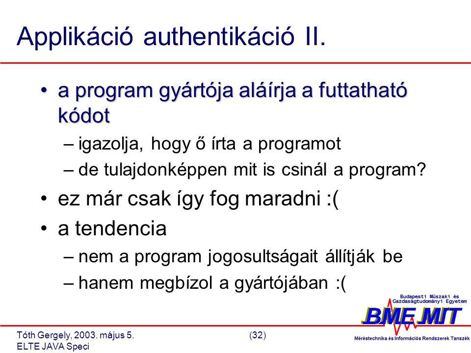 Tóth Gergely, 2003. május 5.(32) ELTE JAVA Speci Applikáció authentikáció II.