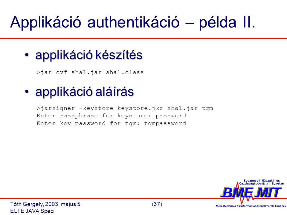 Tóth Gergely, 2003. május 5.(37) ELTE JAVA Speci Applikáció authentikáció – példa II.