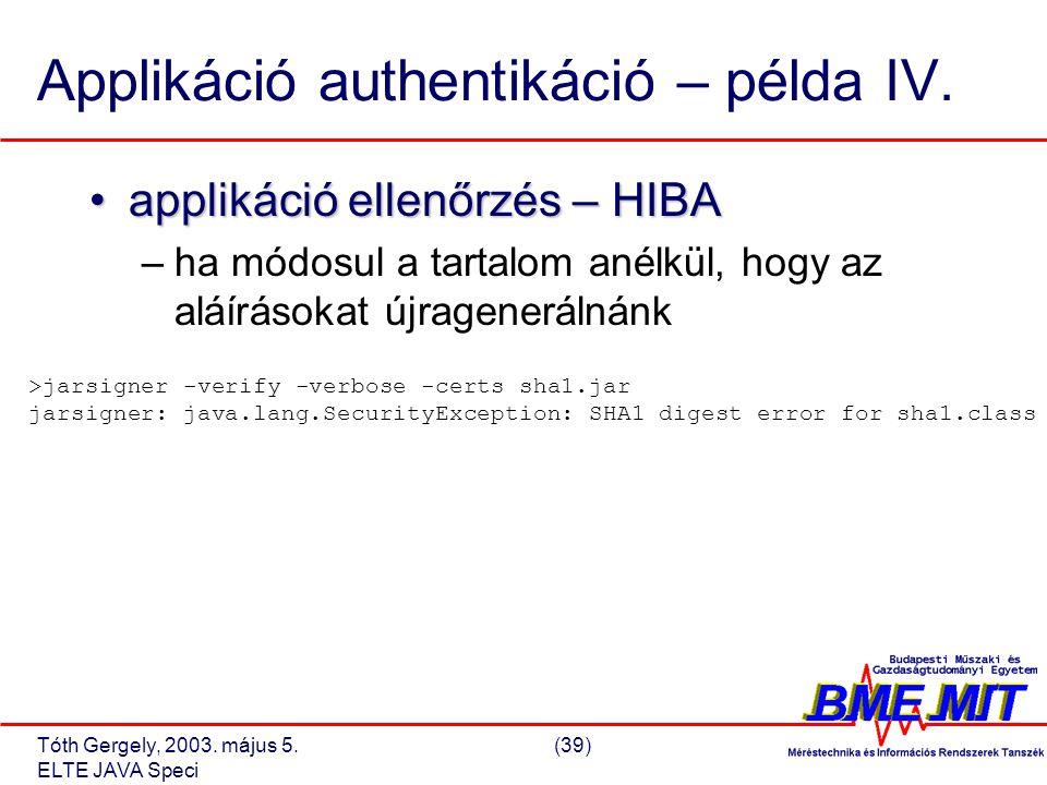 Tóth Gergely, 2003. május 5.(39) ELTE JAVA Speci Applikáció authentikáció – példa IV.