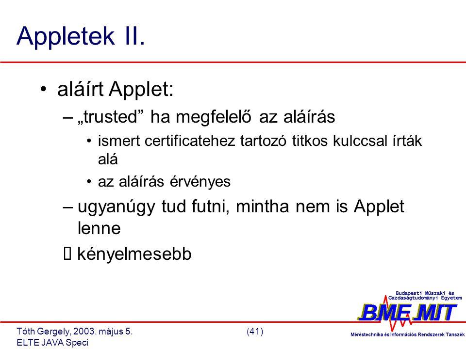 Tóth Gergely, 2003. május 5.(41) ELTE JAVA Speci Appletek II.