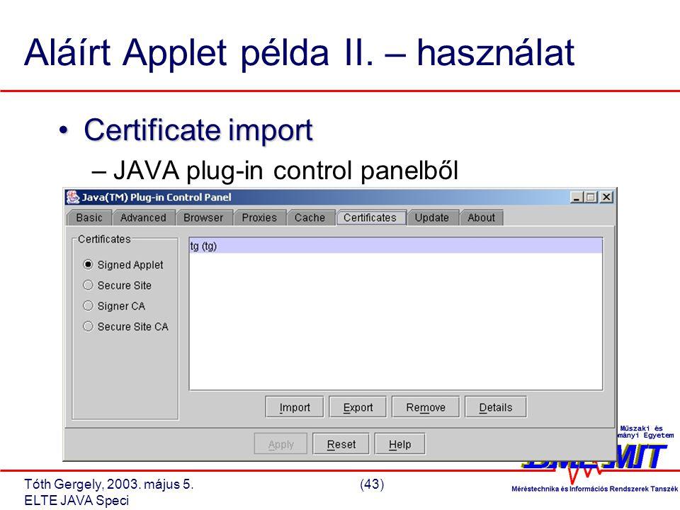 Tóth Gergely, 2003. május 5.(43) ELTE JAVA Speci Aláírt Applet példa II.
