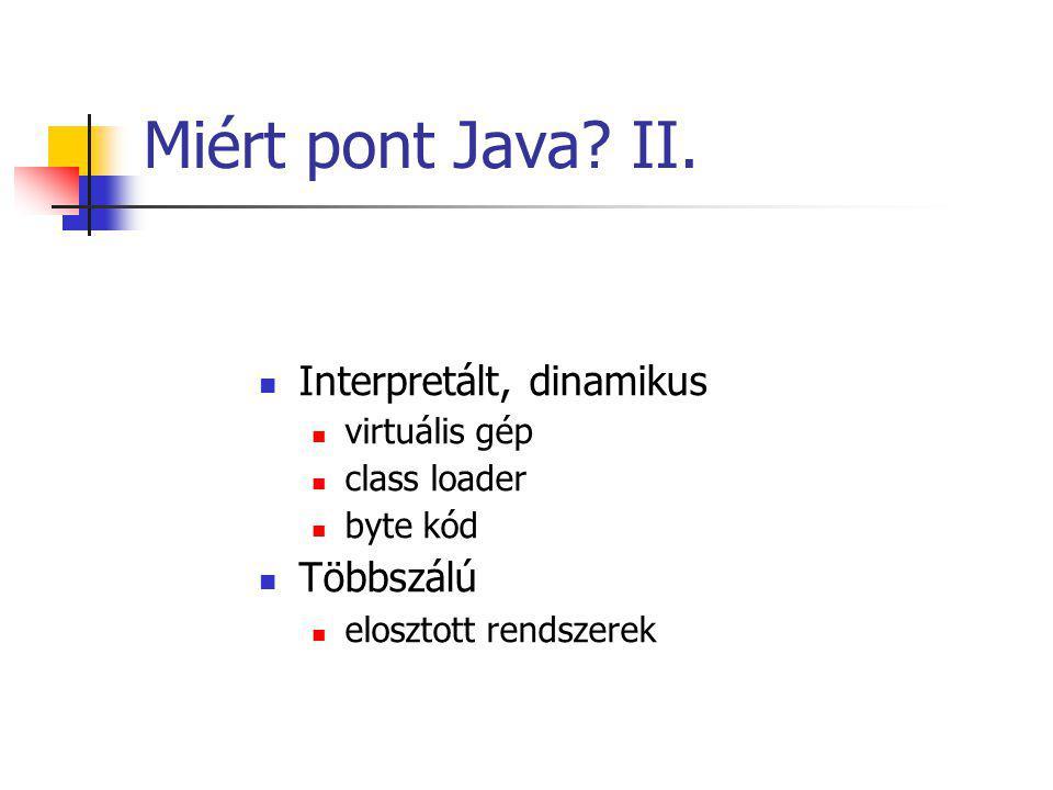 Miért pont Java. II.