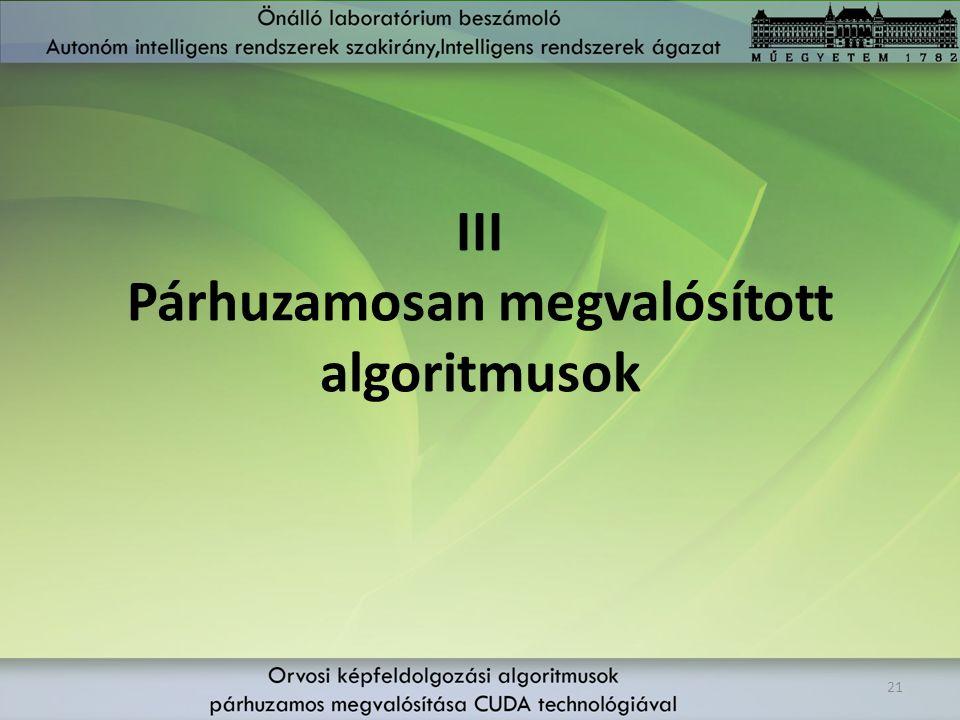 III Párhuzamosan megvalósított algoritmusok 21