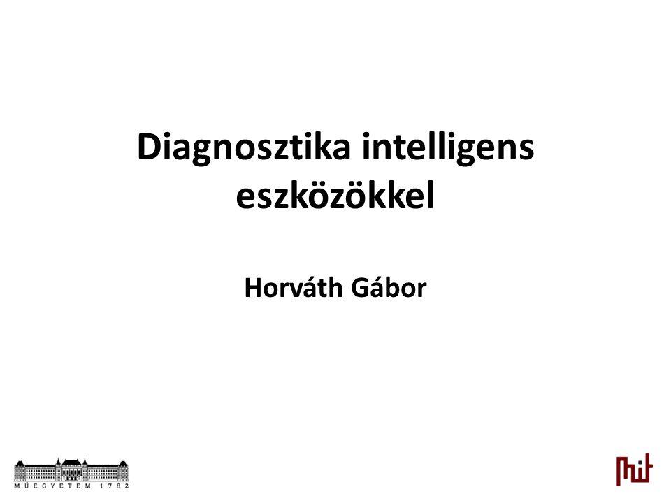 Diagnosztika intelligens eszközökkel Horváth Gábor