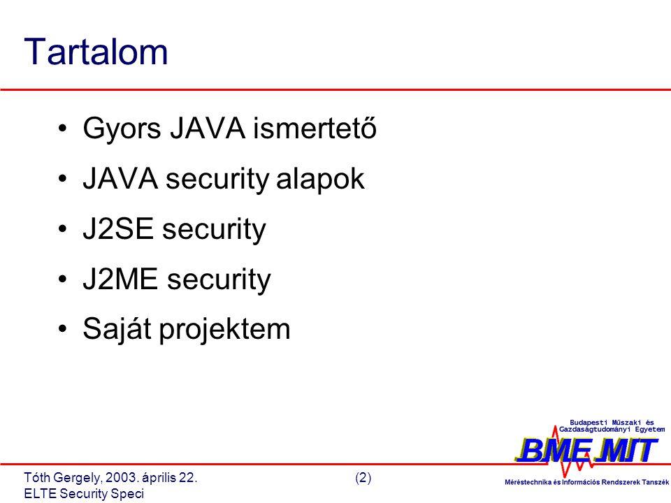 Tóth Gergely, 2003.április 22.(13) ELTE Security Speci JAVA 1.2 security architektúra III.