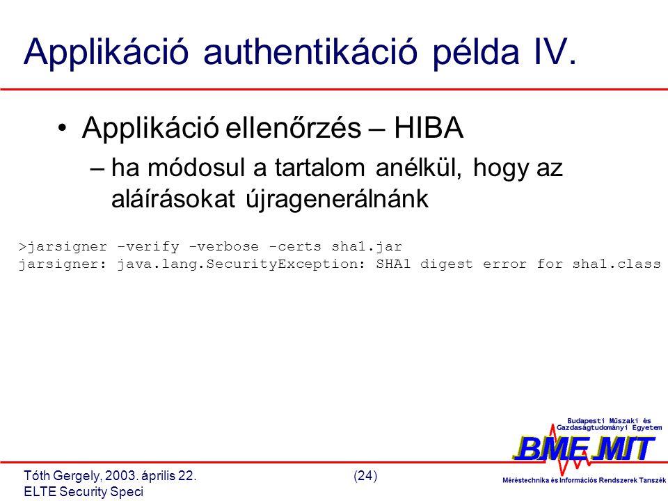 Tóth Gergely, 2003. április 22.(24) ELTE Security Speci Applikáció authentikáció példa IV.