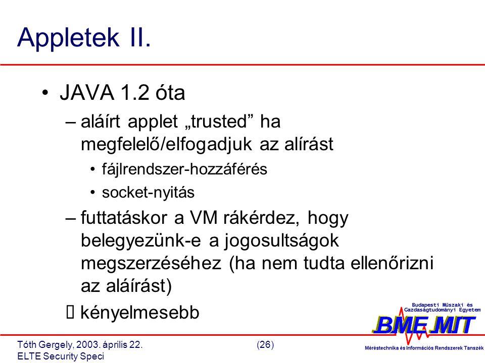 Tóth Gergely, 2003. április 22.(26) ELTE Security Speci Appletek II.