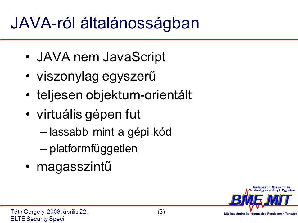 Tóth Gergely, 2003.április 22.(14) ELTE Security Speci JAVA 1.2 security architektúra IV.