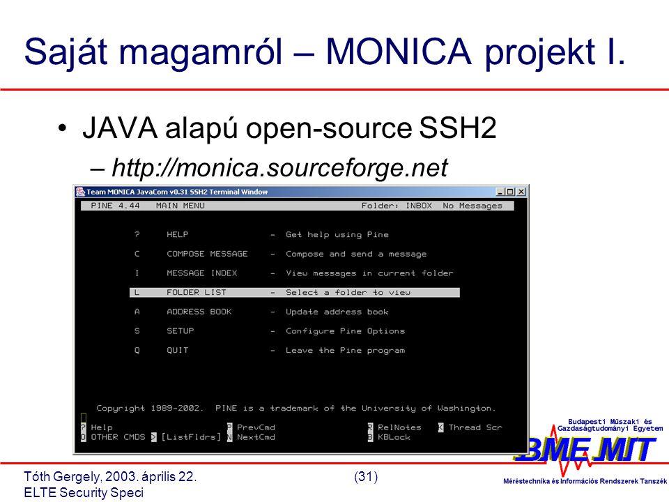Tóth Gergely, 2003. április 22.(31) ELTE Security Speci Saját magamról – MONICA projekt I.