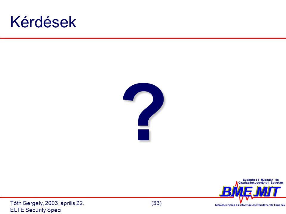 Tóth Gergely, 2003. április 22.(33) ELTE Security Speci Kérdések