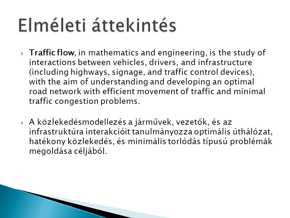  Traffic flow, in mathematics and engineering, is the study of interactions between vehicles, drivers, and infrastructure (including highways, signage, and traffic control devices), with the aim of understanding and developing an optimal road network with efficient movement of traffic and minimal traffic congestion problems.