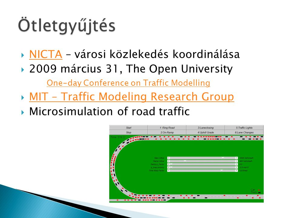  NICTA – városi közlekedés koordinálása NICTA  2009 március 31, The Open University One-day Conference on Traffic Modelling One-day Conference on Tr