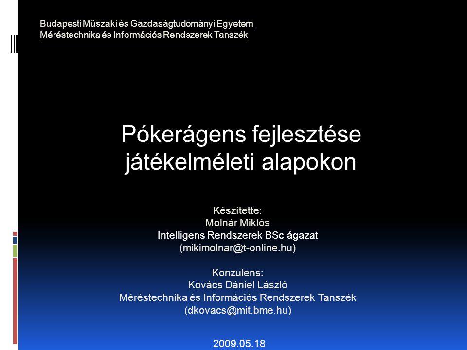 Tartalom  Motiváció  A póker  Számítógépes póker  Játékelmélet  FishBot, egy szakértői megközelítés  Implementációs környezet  Összefoglalás, kitekintés