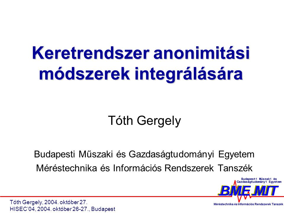 Tóth Gergely, 2004. október 27. HISEC'04, 2004.