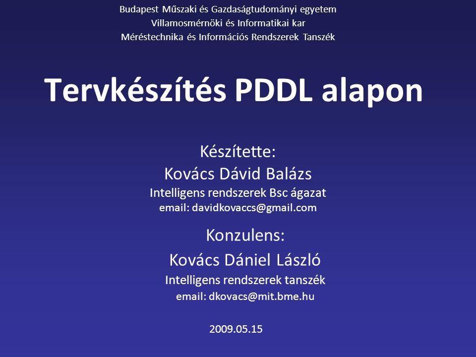 Tartalom Bevezetés Alkalmazási területek Tervkészítés lényege Tervkészítési algoritmusok PDDL (Planning Domain Definition Language) Saját tervkészítő megvalósítás Demonstráció Összefoglalás