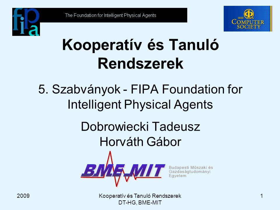2009Kooperatív és Tanuló Rendszerek DT-HG, BME-MIT 1 Kooperatív és Tanuló Rendszerek 5.