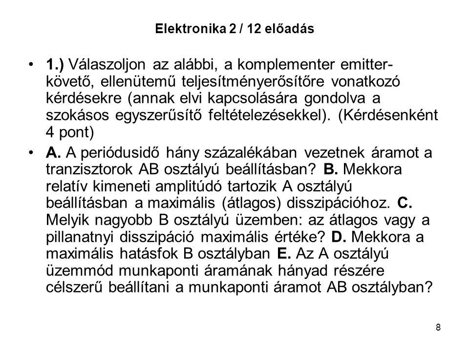 9 Elektronika 2 / 12 előadás 2.) Válaszoljon a 741 típusú műveleti erősítőre vonatkozó alábbi kérdésekre (a mellékelt kapcsolási rajz segítségével).