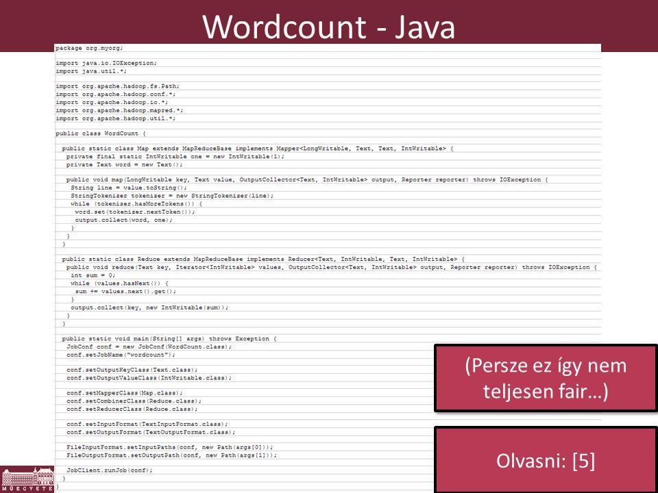 Wordcount - Java (Persze ez így nem teljesen fair…) Olvasni: [5]