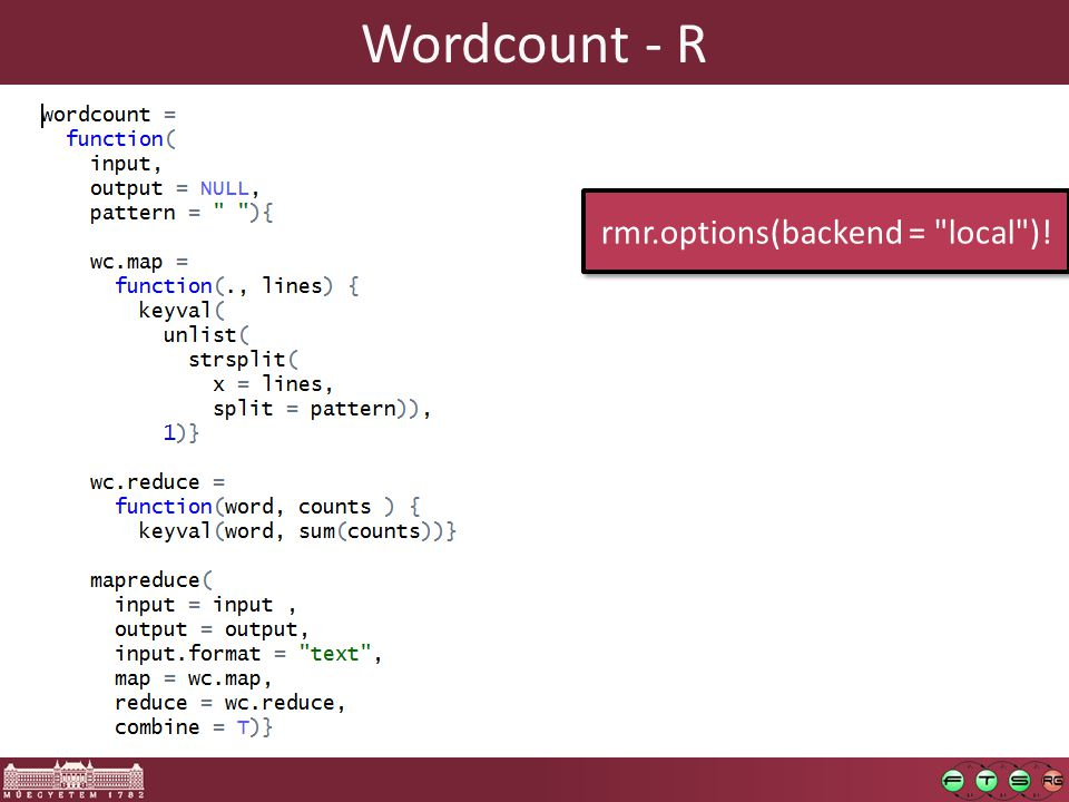 Wordcount - R rmr.options(backend = local )!
